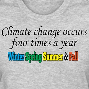 climate change happens 4 times a year - Women's T-Shirt