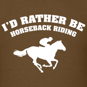 I'd Rather Be Horseback Riding - Men's T-Shirt