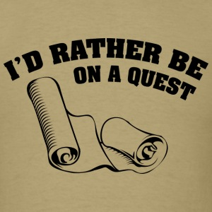 I'd Rather Be On A Quest - Men's T-Shirt