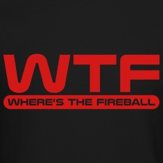 WTF - Where's The Fireball Long Sleeve Shirts