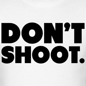 Don't Shoot Shirt T-Shirts - Men's T-Shirt