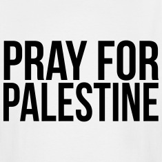 PRAY FOR PALESTINE T-Shirts
