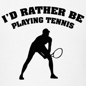 I'd Rather Be Playing Tennis - Men's T-Shirt
