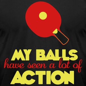 my balls have seen a lot of action T-Shirts - Men's T-Shirt by American Apparel