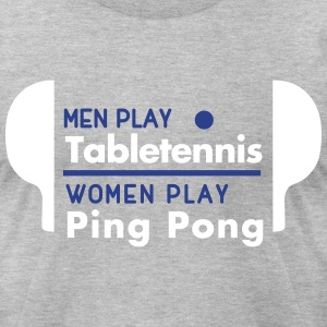 men play table tennis women play ping pong T-Shirts - Men's T-Shirt by American Apparel