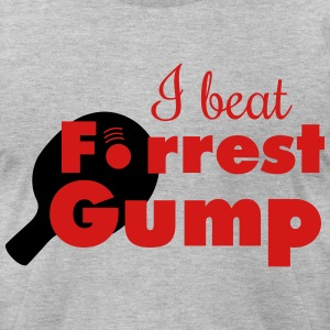 ping pong: I beat forrest gump T-Shirts - Men's T-Shirt by American Apparel