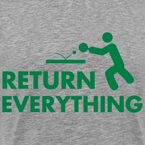 ping pong: return everything T-Shirts - Men's Premium T-Shirt