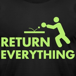 ping pong: return everything T-Shirts - Men's T-Shirt by American Apparel
