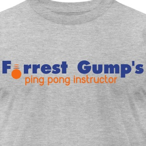 forrest gump's ping pong instructor T-Shirts - Men's T-Shirt by American Apparel