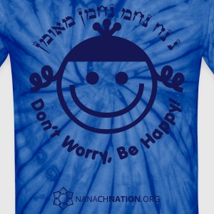 Don't Worry, Be Happy! NaNach T-Shirt - Unisex Tie Dye T-Shirt