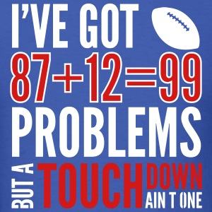 99problems2 T-Shirts - Men's T-Shirt
