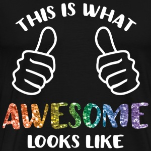 This Is What Awesome Looks Like LGBT T-Shirts - Men's Premium T-Shirt