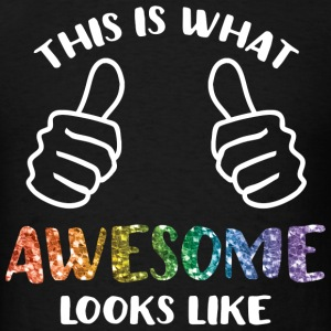 This Is What Awesome Looks Like LGBT T-Shirts - Men's T-Shirt