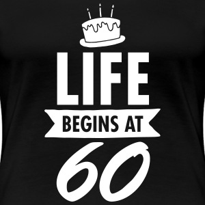 Life Begins At 60 Women's T-Shirts - Women's Premium T-Shirt