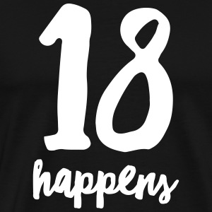 18 Happens T-Shirts - Men's Premium T-Shirt