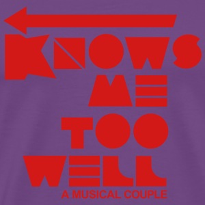 Knows Me Too Well - Men's Premium T-Shirt