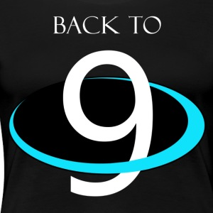 BACK TO 9 PLANETS - Women's Premium T-Shirt