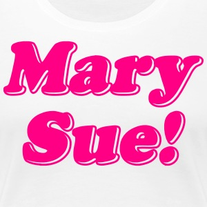 Mary Sue! Women's T-Shirts - Women's Premium T-Shirt