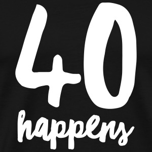 40 Happens T-Shirts - Men's Premium T-Shirt