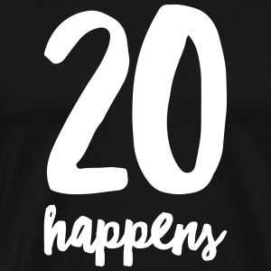 20 Happens T-Shirts - Men's Premium T-Shirt
