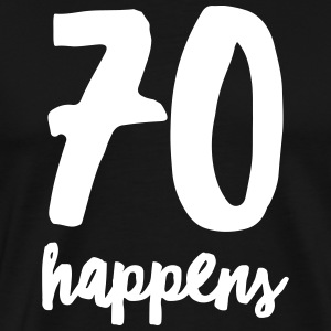 70 Happens T-Shirts - Men's Premium T-Shirt