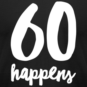 60 Happens T-Shirts - Men's T-Shirt by American Apparel