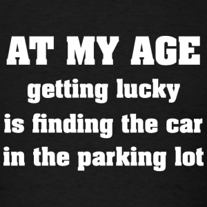 At My Age - Men's T-Shirt