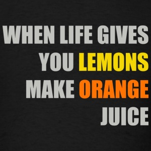 If Life Gives You Lemons - Men's T-Shirt