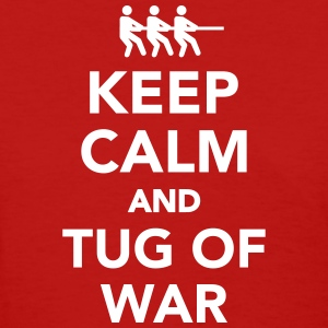 Keep calm and tug of war Women's T-Shirts - Women's T-Shirt
