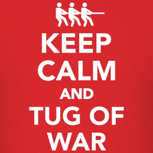 Keep calm and tug of war T-Shirts - Men's T-Shirt