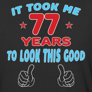 IT TOOK ME 77 YEARS TO LOOK THIS GOOD T-Shirts - Baseball T-Shirt