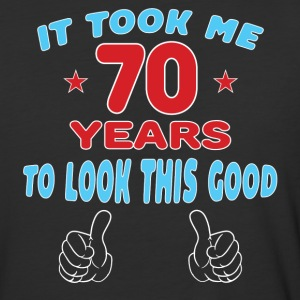 IT TOOK ME 70 YEARS TO LOOK THIS GOOD T-Shirts - Baseball T-Shirt