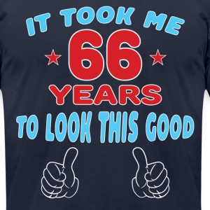 IT TOOK ME 66 YEARS TO LOOK THIS GOOD T-Shirts - Men's T-Shirt by American Apparel