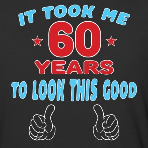 IT TOOK ME 60 YEARS TO LOOK THIS GOOD T-Shirts - Baseball T-Shirt