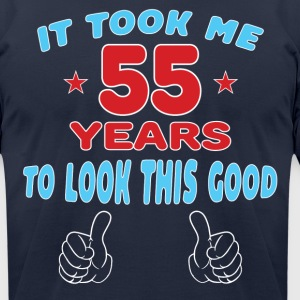 IT TOOK ME 55 YEARS TO LOOK THIS GOOD T-Shirts - Men's T-Shirt by American Apparel