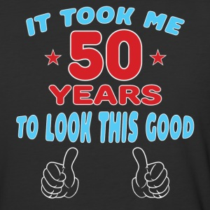 IT TOOK ME 50 YEARS TO LOOK THIS GOOD T-Shirts - Baseball T-Shirt