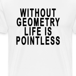 without_geometry_life_is_pointless - Men's Premium T-Shirt