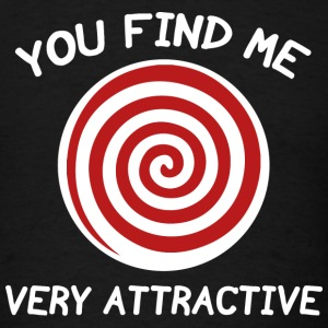 You Find Me Very Attractive - Men's T-Shirt