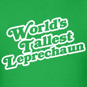World's Tallest Leprechaun T-Shirts - Men's T-Shirt