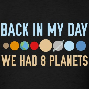 We Had 8 Planets - Men's T-Shirt