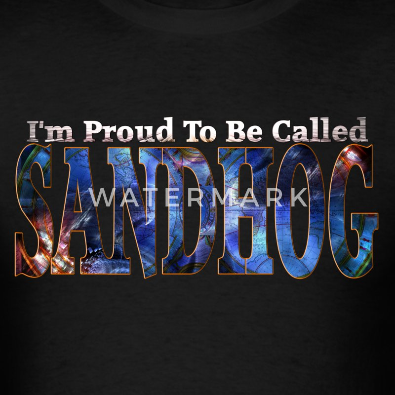 SANDHOG Proud Mens T-Shirt - Men's T-Shirt