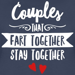 Couples That Fart Together Stay Togehther Women's T-Shirts - Women's Premium T-Shirt