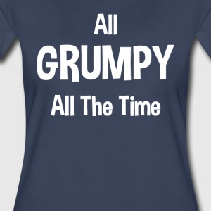 All Grumpy All The Time Women's T-Shirts - Women's Premium T-Shirt