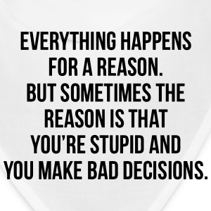 EVERYTHING HAPPENS FOR A REASON - STUPID Caps - Bandana