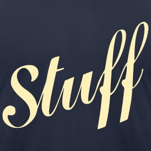 Stuff T Shirt T-Shirts - Men's T-Shirt by American Apparel