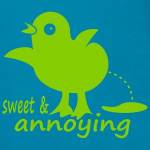 sweet & annoying chick - Women's T-Shirt