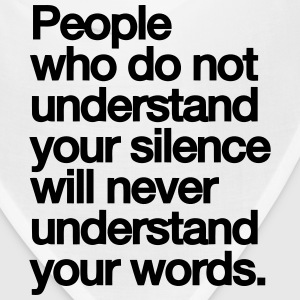PEOPLE WHO DO NOT UNDERSTAND YOU SILENCE... Caps - Bandana
