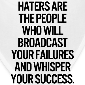 HATERS ARE THE PEOPLE WHO WILL BROADCAST YOUR FAIL Caps - Bandana