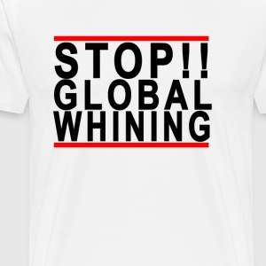 stop_global_whining - Men's Premium T-Shirt