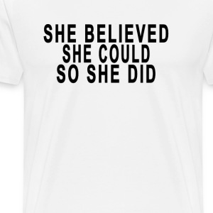 she_believed_she_could_so_she_did - Men's Premium T-Shirt